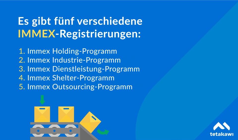 Es gibt fünf verschiedene IMMEX-Registrierungen