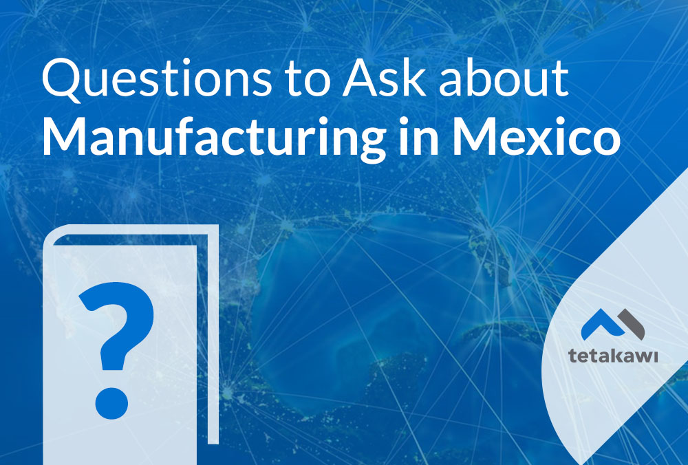 Questions to Ask about Manufacturing in Mexico Ebook